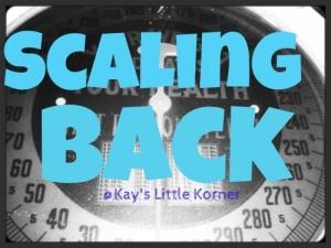 scaling back